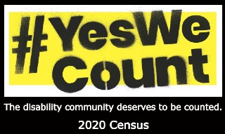#YesWeCount The disability community deserves to be counted. 2020 Census